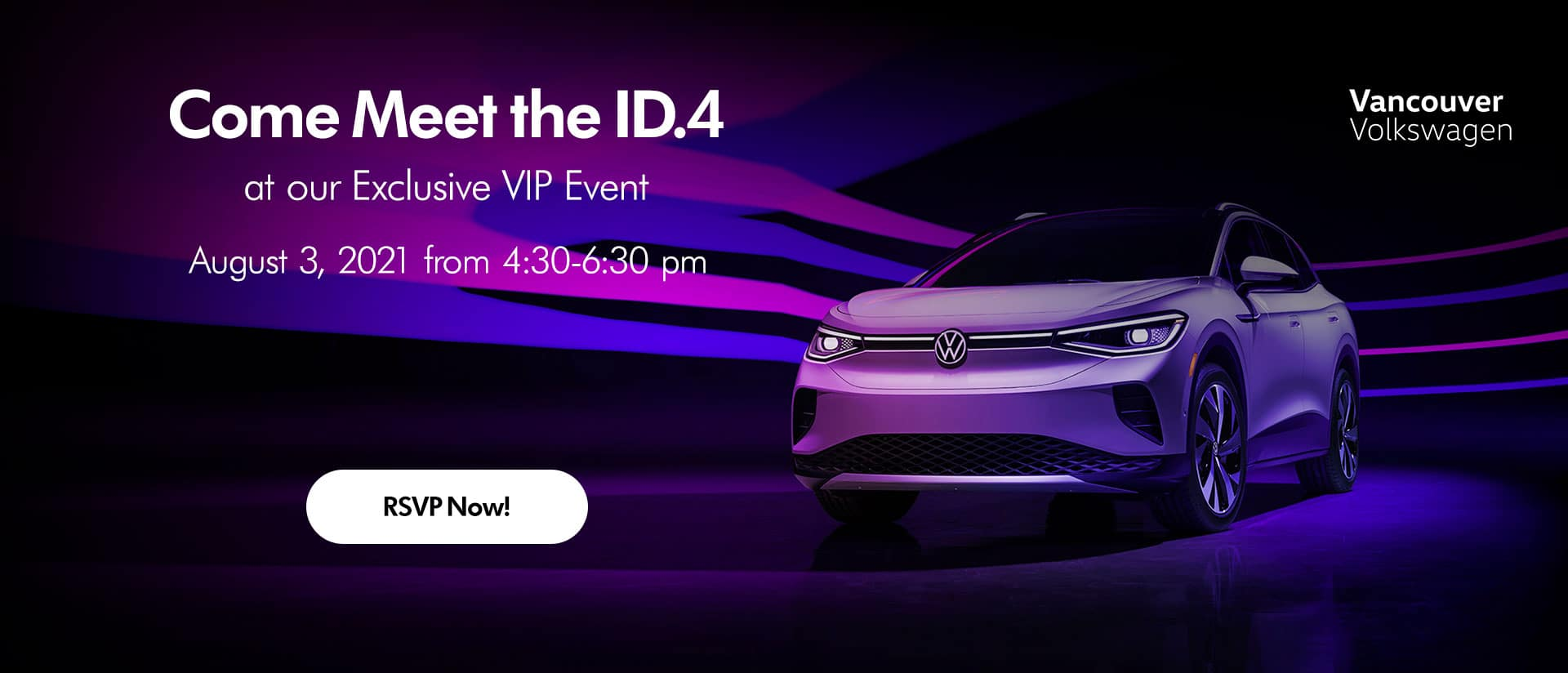 Come Meet the ID.4 at our Exclusive VIP Event, August 3, 2021 from 4:30-6:30pm