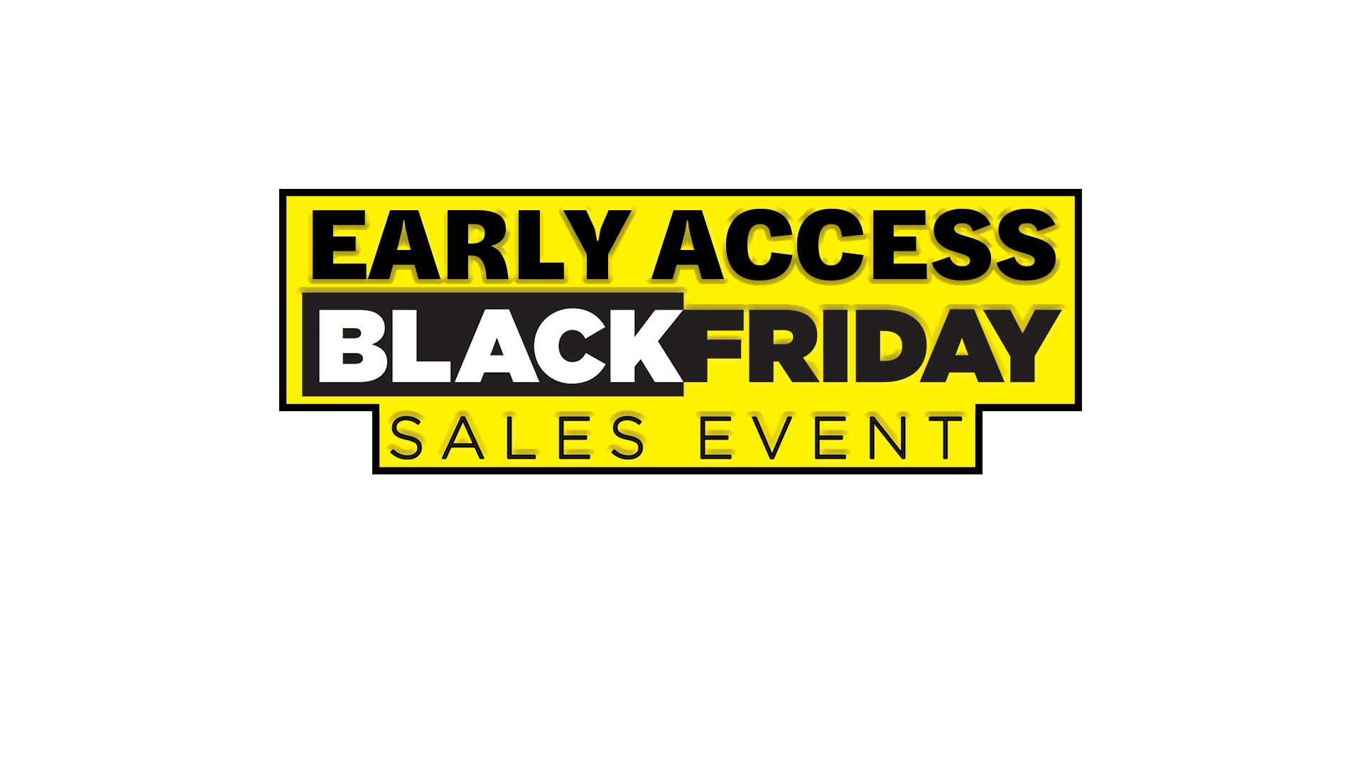 Early Access Black Friday Sales Event