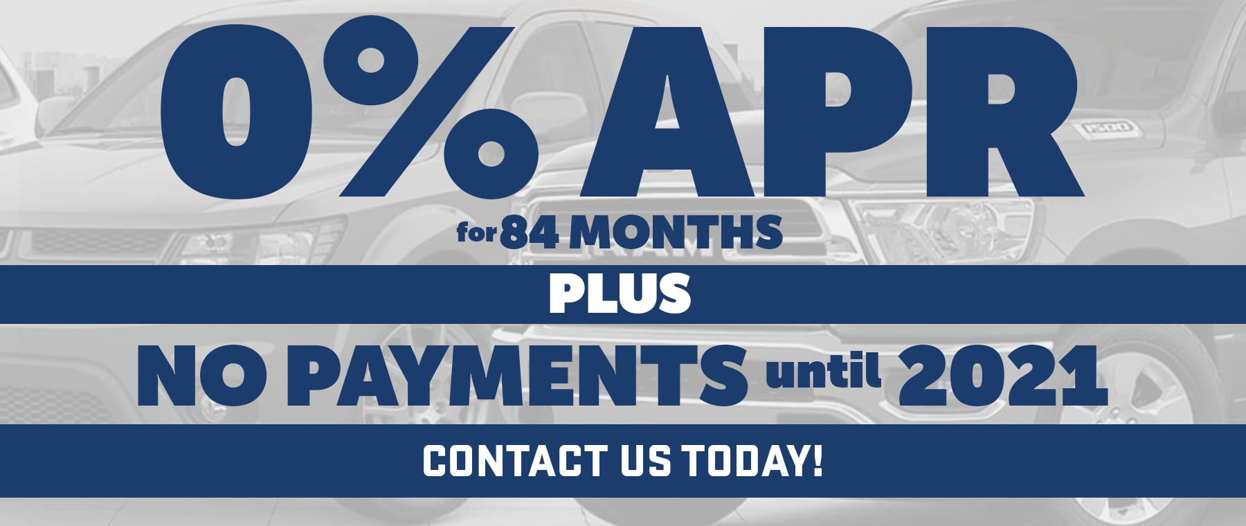 0% APR for 84 months plus no payments until 2021