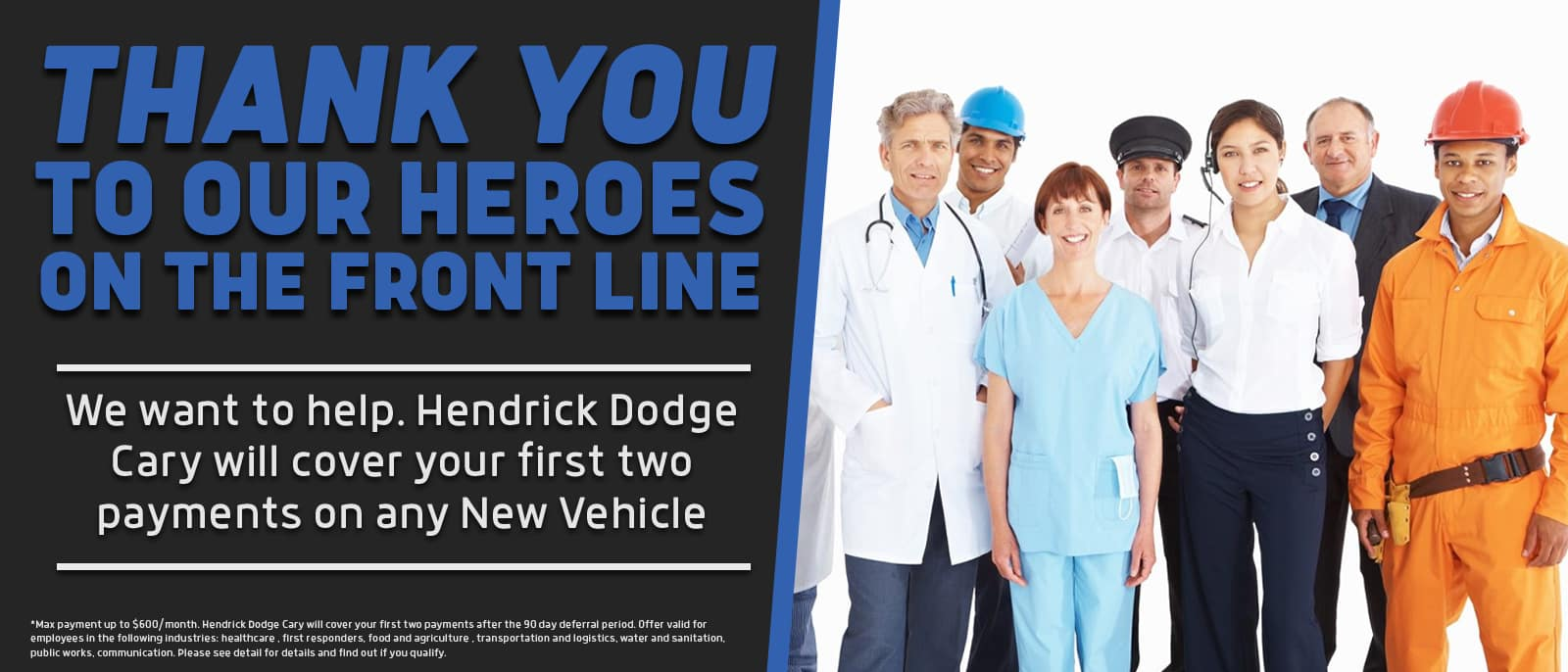 Hendrick Dodge will cover your first two payments for essential workers