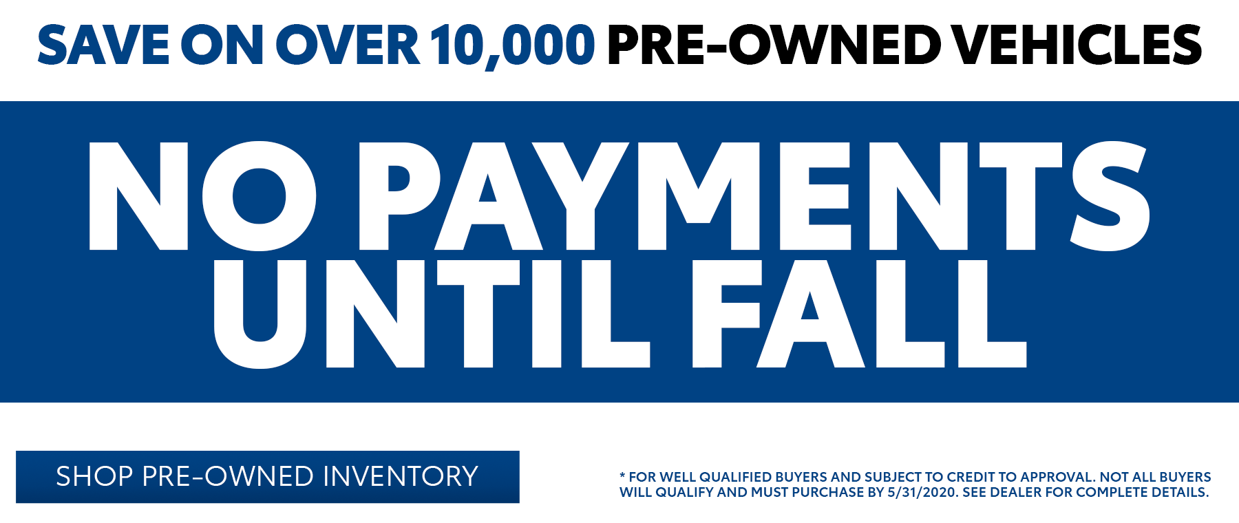 No Payments until fall on pre-owned vehicles