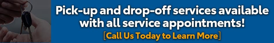 pickup and drop-off services available for service appointments