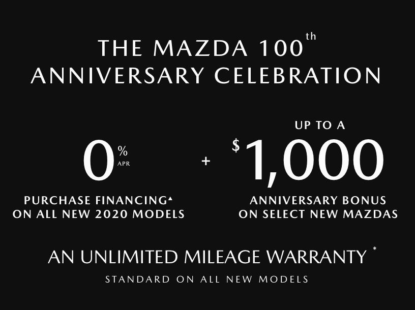 0% purchase financing + 120 days no monthly payments on all every new mazda