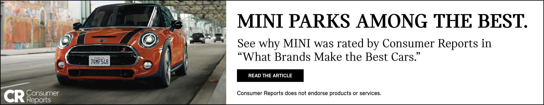 MINI PARKS AMONG THE BEST. SEE WHY MINI WAS RATED BY CONSUMER REPORTS IN WHAT BRANDS MAKE THE BEST CARDS. READ THE ARTICLE. Consumer Reports does not endorse products or services