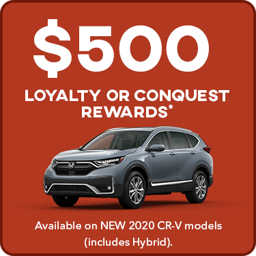 CR-V Loyalty & Conquest Offers