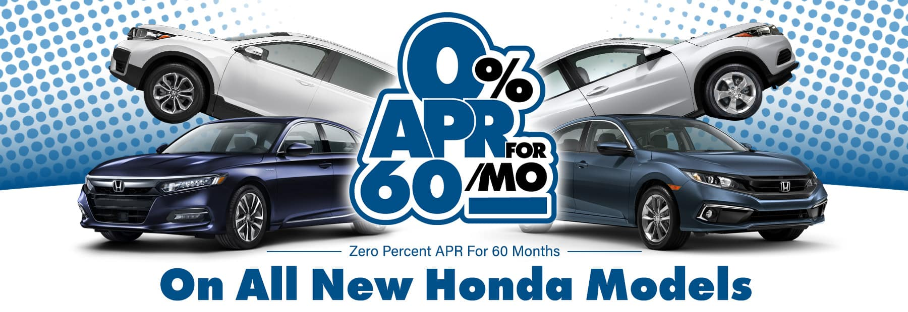 Zero Percent APR for 60 Months on All New Honda Models