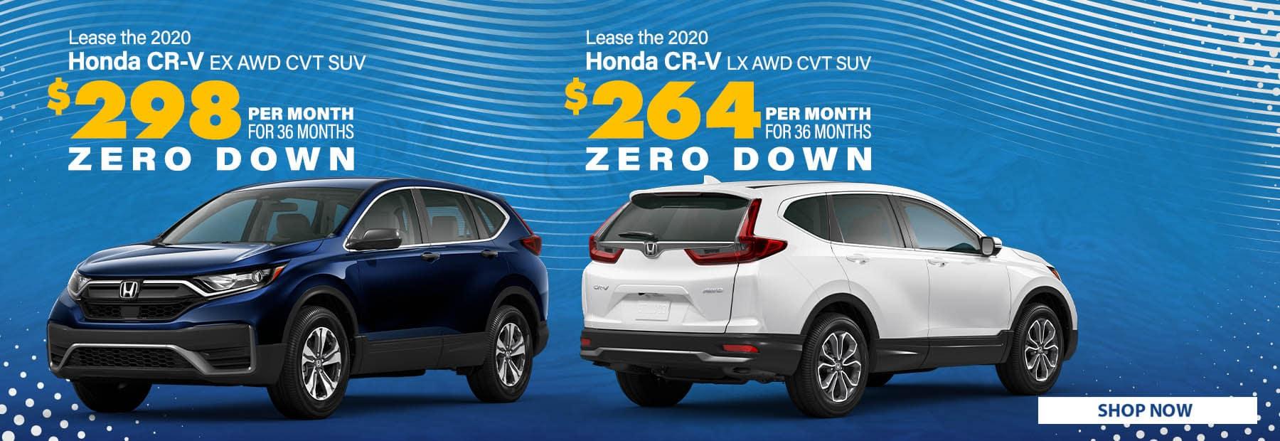 Lease a 2020 Honda CR-V EX AWD CVT SUV for $298/mo. for 36 months with $0 down or Lease a 2020 Honda CR-V LX AWD CVT SUV for $264/mo. for 36 months with $0 down