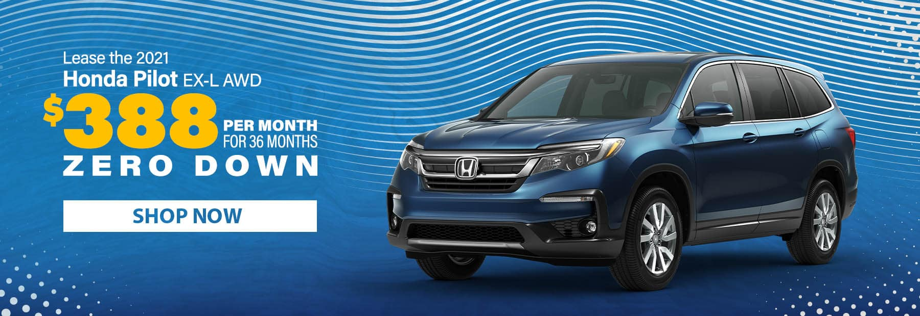 Lease a 2021 Honda Pilot EX-L AWD SUV for $388/mo. for 36 months with $0 down