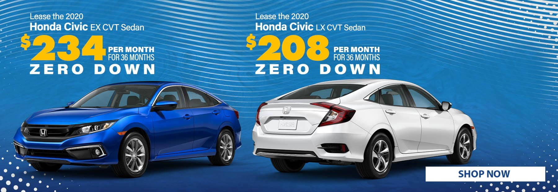 Lease a 2020 Honda Civic EX CVT Sedan for $234/mo. for 36 months with $0 down or Lease a 2020 Honda Civic LX CVT Sedan for $208/mo. for 36 months with $0 down