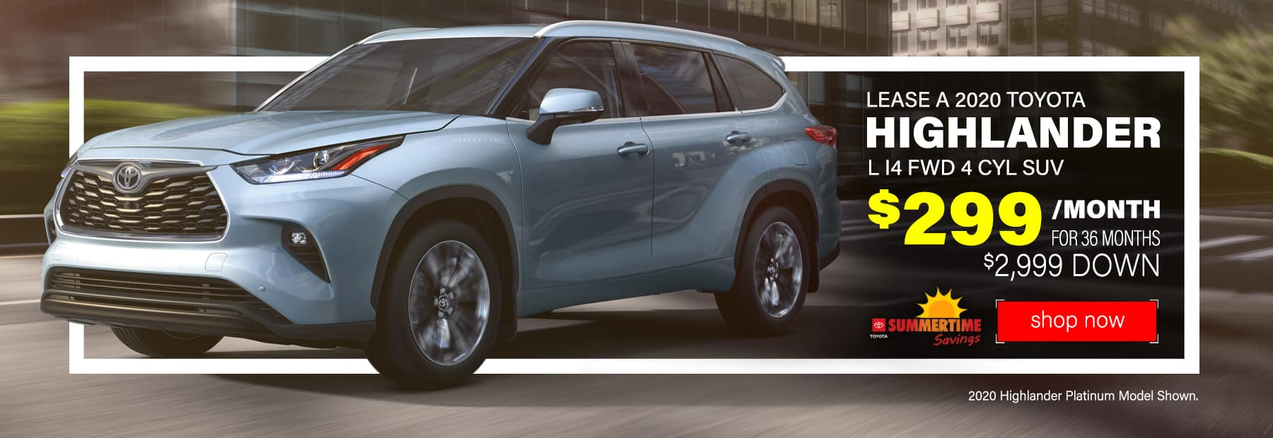 Lease a 2020 Toyota Highlander L I4 FWD 4 CYL SUV for $299/mo. for 36 mos. with $2,999 down