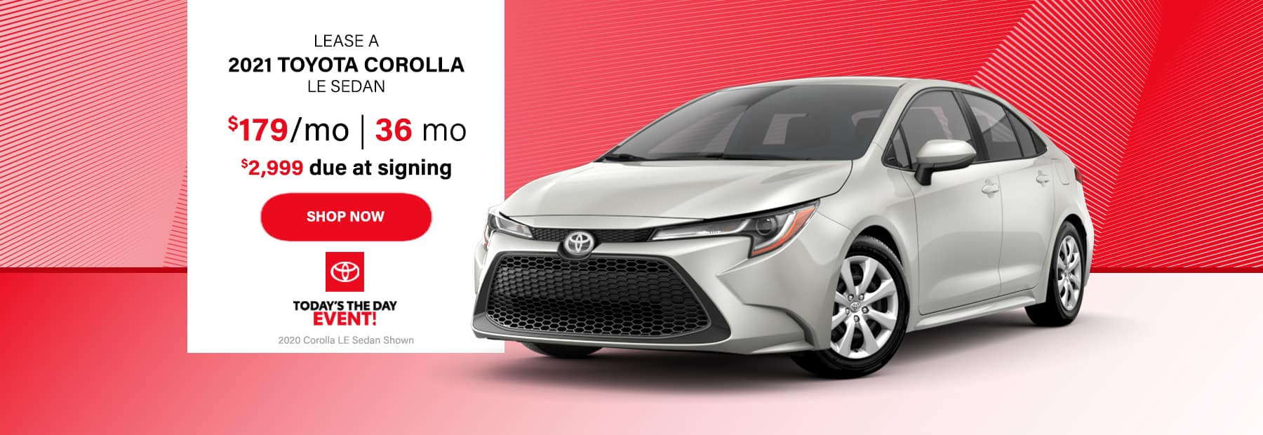 Lease a 2021 Toyota Corolla LE Sedan for $179/mo. for 36 mos. with $2,999 down