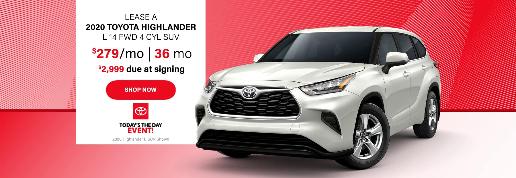 Lease a 2020 Toyota Highlander L I4 FWD 4 CYL SUV for $279/mo. for 36 mos. with $2,999 down