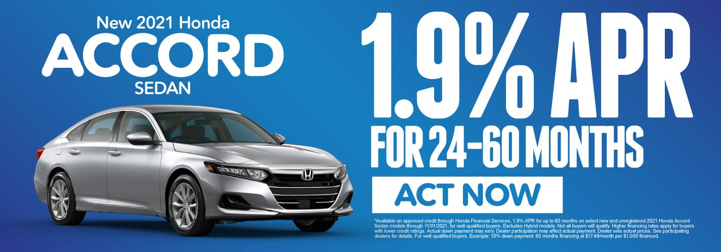 2021 Accord – 1.9% APR for 24-60 mos Act now.