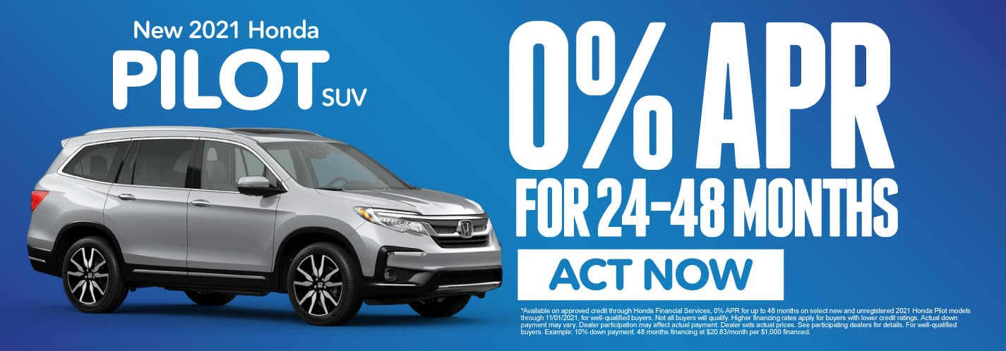 2021 Pilot – 0% APR for 24-48 mos Act now.
