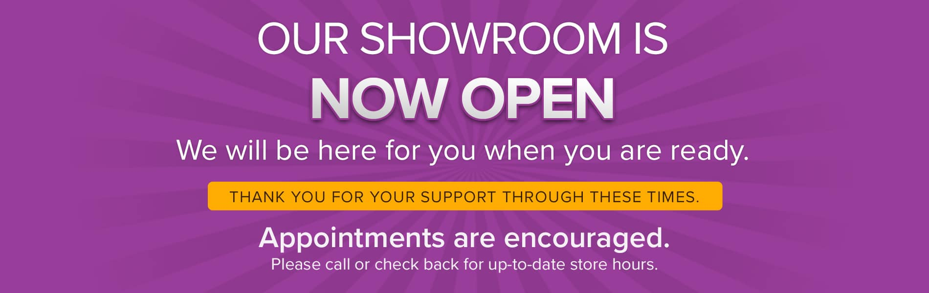 Our Showroom Is Now Open